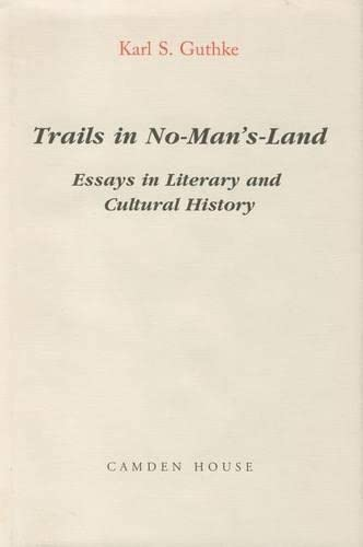 Trails in No-Man's-Land: Essays in Literary and Cultural History: Guthke, Karl S.