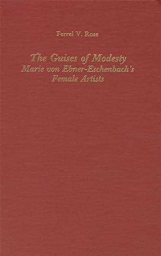 9781879751699: The Guises of Modesty: Marie von Ebner-Eschenbach's Female Artists (Studies in German Literature Linguistics and Culture)