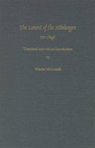The Lament of the Nibelungen (Medieval Texts & Translations): Winder McConnell