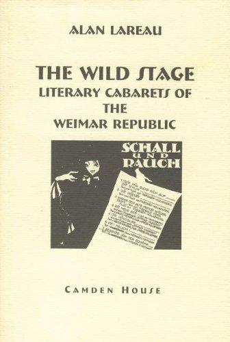 9781879751866: The Wild Stage: Literary Cabarets of the Weimar Republic (Studies in German Literature, Linguistics, & Culture)