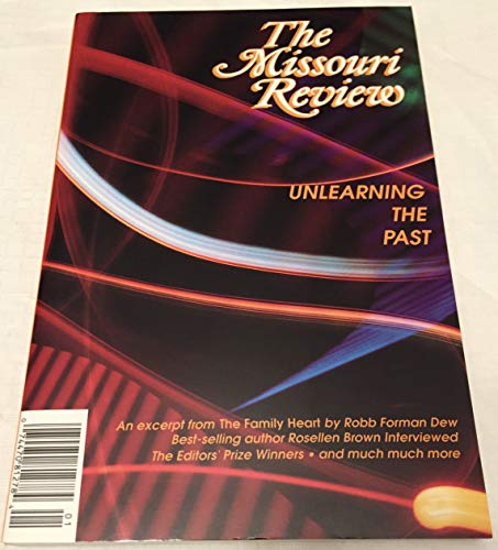 The Missouri Review: Unlearning the Past Volume XVII Number 1 1994