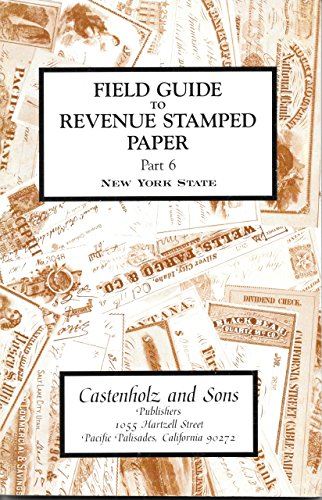 Field Guide to Revenue Stamped Paper Part 6 New York State: B. J. Castenholz