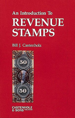 An Introduction to Revenue Stamps: Bill J. Castenholz