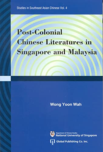 9781879771680: Post-Colonial Chinese Literatures in Singapore and Malaysia (Studies in Southeast Asian Chinese)