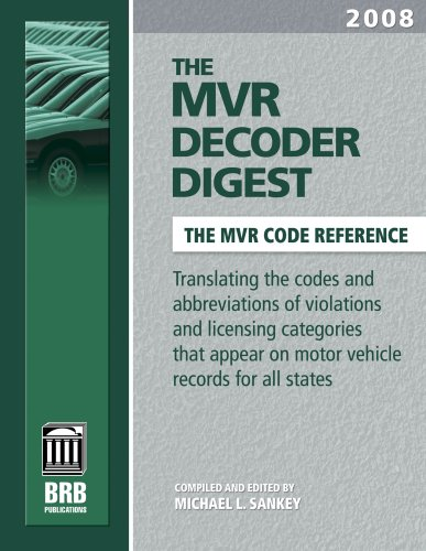 9781879792913: The MVR Decoder Digest 2008: The Companion to the Mvr Book, Translating the Codes and Abbreviations of Violations and Licensing Categories That Appear on Motor Vehicle Records (Mvr Decoder Digest)