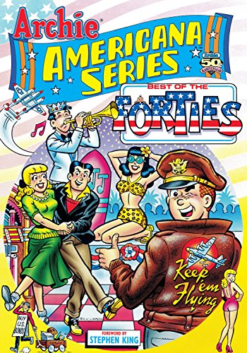 Best of the Forties (Archie Americana Ser., Vol. 1): Scott Fulop, John L. Goldwater