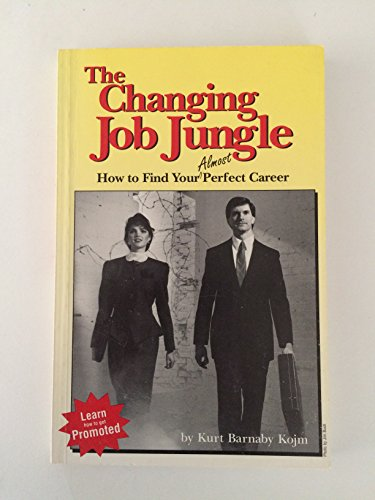 Changing Job Jungle: How to Find Your Almost Perfect Career
