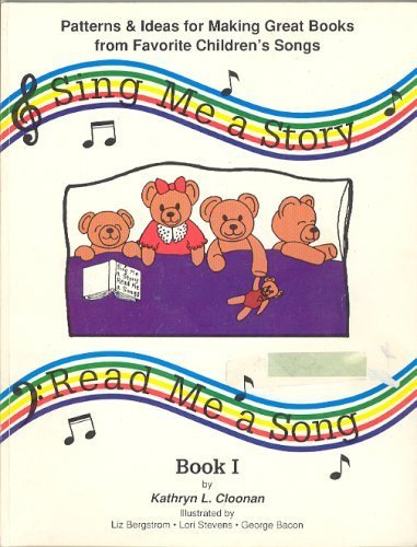 9781879813007: Sing Me A Story Read Me A Song (Patterns & Ideas for Making Great Books from Favorite Children's Songs, Book1)