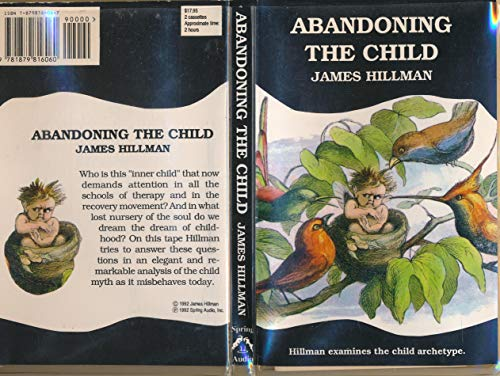 9781879816060: Abandoning the Child