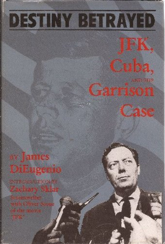 9781879823006: Destiny Betrayed: J.F.K., Cuba and the Garrison Case