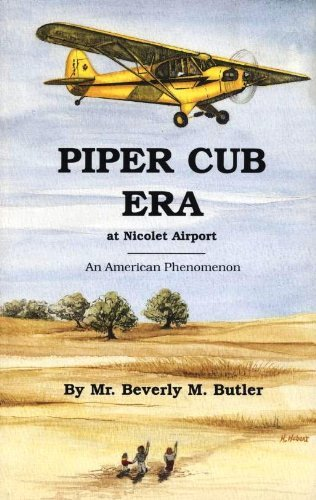 9781879825017: Piper Cub Era at Nicolet Airport: An American Phenomenon