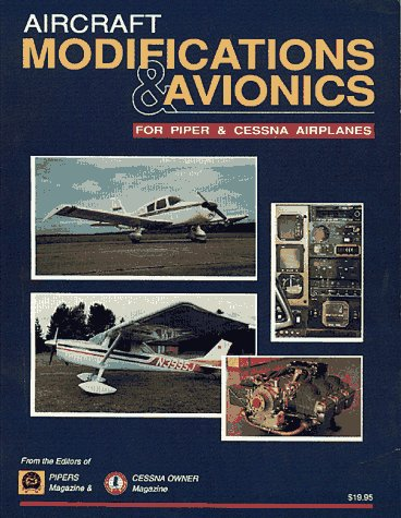 9781879825079: Aircraft Modifications & Avionics for Piper & Cessna Airplanes