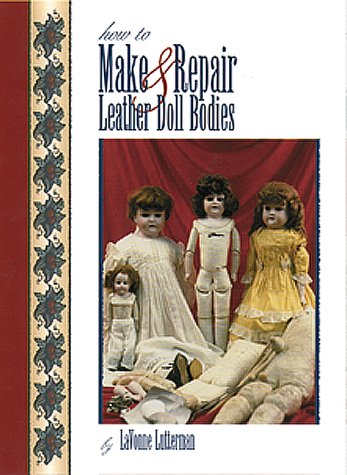 How to Make and Repair Leather Doll: Lavonne Lutterman