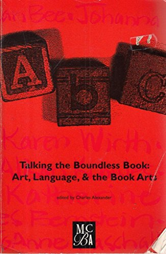 9781879832091: Talking the Boundless Book: Art, Language, and the Book Arts