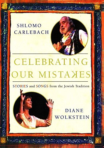 9781879846180: Celebrating our Mistakes: Stories and Songs From The Jewish Tradition