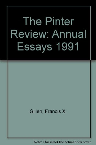 The Pinter Review: Annual Essays 1991: Gillen, Francis X.,
