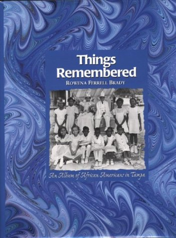 9781879852532: Things Remembered: An Album of African Americans in Tampa