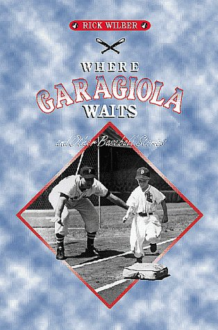 Where Garagiola Waits, and Other Baseball Stories