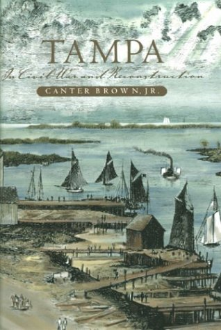 9781879852686: Tampa in Civil War & Reconstruction