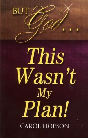 9781879854895: But God . . . This Wasn't My Plan