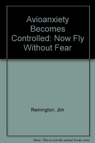 Avioanxiety Becomes Controlled : Now, Fly Without: Leona Remington; Jim