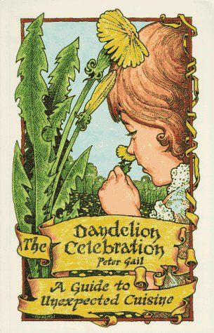 9781879863514: The Dandelion Celebration: A Guide to Unexpected Cuisine
