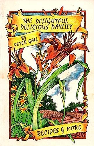 9781879863606: Delightfully Delicious Daylily: Recipes and More