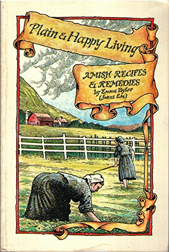 9781879863705: Plain and happy living: Amish recipes and remedies