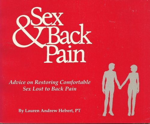 Sex and Back Pain: Advice on Restoring Comfortable Sex Lost to Back Pain