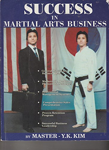 Success in Martial Arts Business By Master- Y.K. Kim: y.k. kim