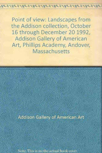 Point of view: Landscapes from the Addison collection, October 16 through December 20 1992, Addison Gallery of American Art, Phillips Academy, Andover, Massachusetts (1879886332) by Addison Gallery of American Art