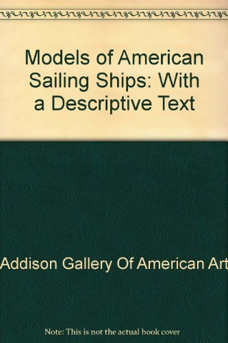 Models of American sailing ships: With a descriptive text (1879886391) by Addison Gallery of American Art
