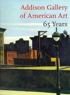 Addison Gallery of American Art 65 Years: Faxon, Susan C.,