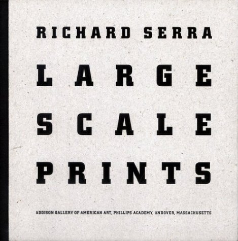 9781879886537: Richard Serra: Large Scale Prints By Richard Serra