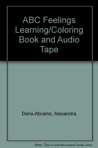 ABC Feelings Learning/Coloring Book and Audio Tape: Delis-Abrams, Alexandra