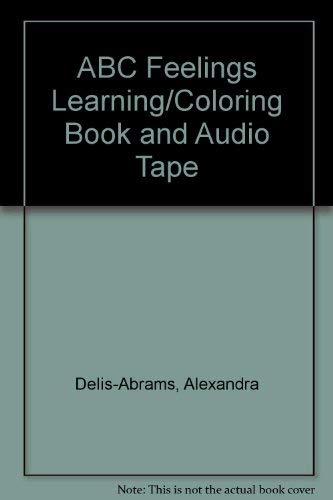 ABC Feelings Learning/Coloring Book and Audio Tape: Alexandra Delis-Abrams; Illustrator-Shari