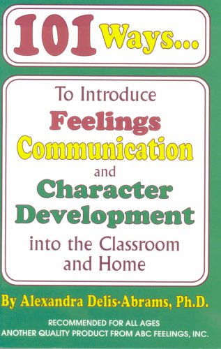 101 Ways to Introduce Feelings Communication and: Alexandra Delis-Abrams