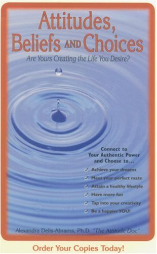 Attitudes, Beliefs, and Choices: Alexandra, Ph.D. Delis-Abrams