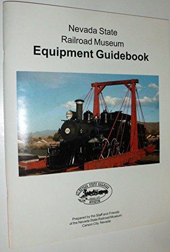 Nevada State Railroad Museum Equipment Guidebook: Staff and Friends of the Nevada State Railroad ...