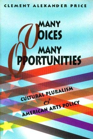 9781879903166: Many Voices, Many Opportunities: Cultural Pluralism & American Arts Policy