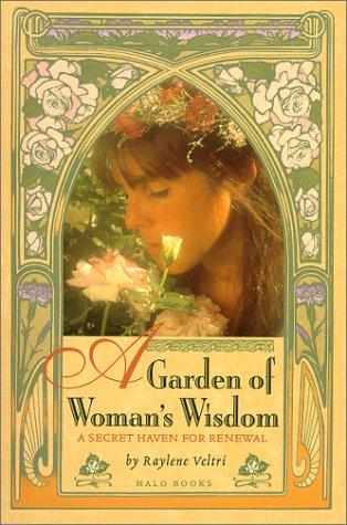 9781879904149: A Garden of Woman's Wisdom: A Secret Haven for Renewal