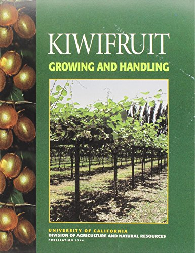 9781879906044: Kiwifruit Growing and Handling (Publication / University of California Division of Agriculture and Natural Resources)