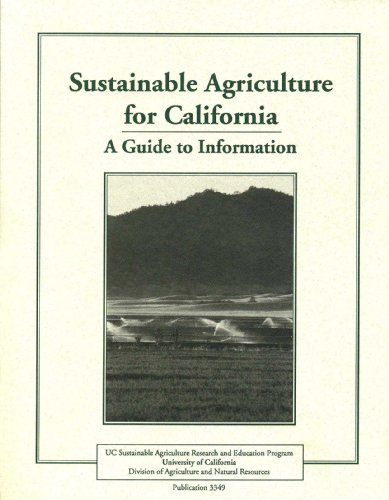 Sustainable Agriculture for California: A Guide to Information