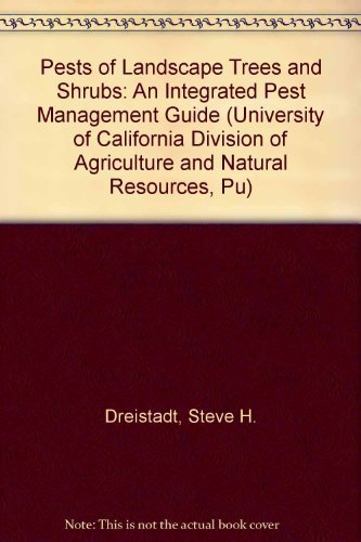 9781879906181: Pests of Landscape Trees and Shrubs: An Integrated Pest Management Guide (University of California Division of Agriculture and Natural Resources, Pu)