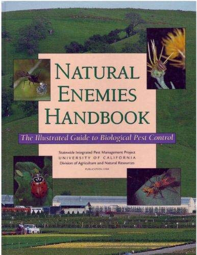 Natural Enemies Handbook: The Illustrated Guide to Biological Pest Control (University of ...