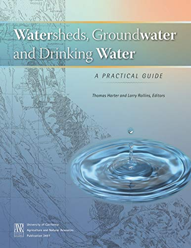 Watersheds, Groundwater and Drinking Water: Thomas Harter; Larry Rollins