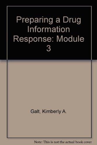 9781879907553: Preparing a Drug Information Response: Module 3