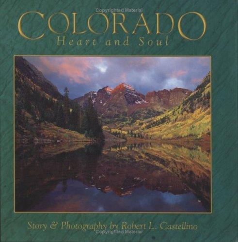 Colorado : Heart and Soul: Castellino, Robert L.