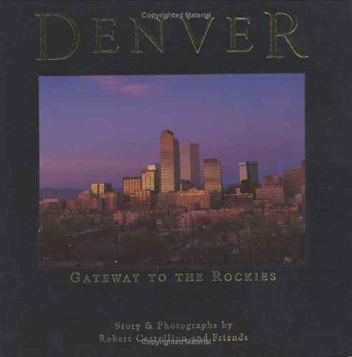 Denver: Gateway to the Rockies: Castellino, Robert L.