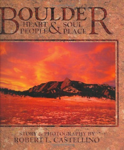 Boulder: Heart & Soul, People & Place: Castellino, Robert L. (AUTOGRAPHED)